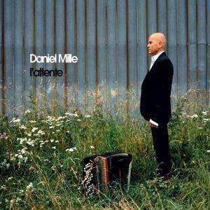 Daniel Mille: L'Attente