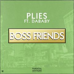 Plies: Boss Friends (feat. DaBaby)