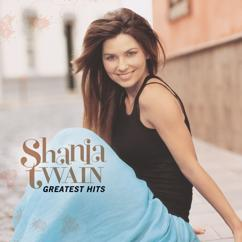 Shania Twain: (If You're Not In It For Love) I'm Outta Here! (Album Version)