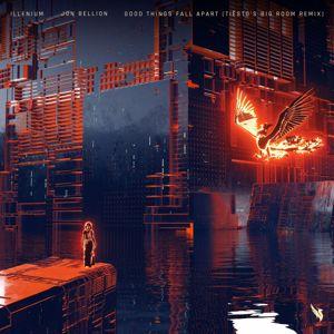 ILLENIUM, Jon Bellion: Good Things Fall Apart (Tiësto's Big Room Remix)