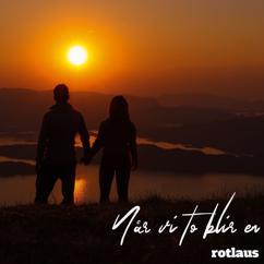 Rotlaus: Når vi to blir en