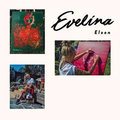 Evelina: Eloon!