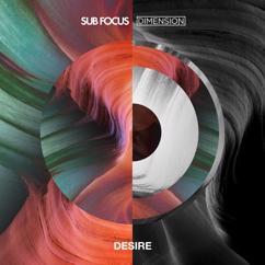 Sub Focus, Dimension: Desire