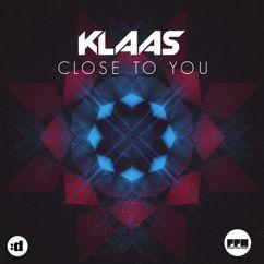 Klaas: Close to You