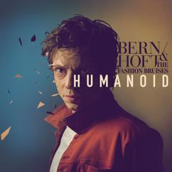 Bernhoft, The Fashion Bruises: Humanoid