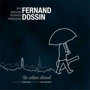 Fernand Dossin with Fernando Araya & Federico Dannemann feat. Sebastián Castro, Milton Russell & Daniel Rodríguez: Un retour éternel