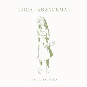 Paulo Londra: Chica Paranormal