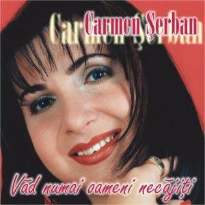 Carmen Serban: Vad numai oameni necajiti
