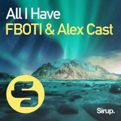 FBOTI & Alex Cast: All I Have