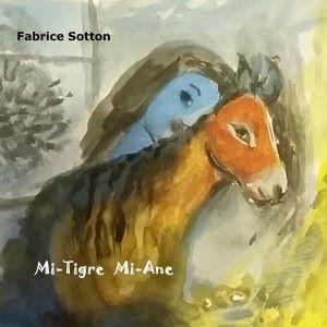 Fabrice Sotton: Mi-tigre mi-âne