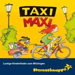 Sternschnuppe: Taxi Maxi: Lustige Kinderlieder zum Mitsingen