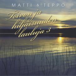 Matti ja Teppo: Toivon ja hiljaisuuden lauluja 3