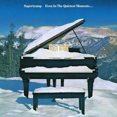 Supertramp: Even In The Quietest Moments (Remastered)