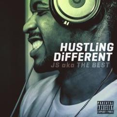 JS aka The Best: Hustling Different