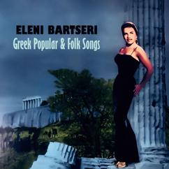 Eleni Bartseri: Greek Popular and Folk Songs, Vol. 1