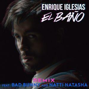 Enrique Iglesias feat. Bad Bunny & Natti Natasha: EL BAÑO REMIX