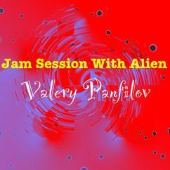 Valery Panfilov: Jam Session with Alien