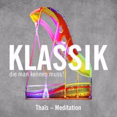 Max Michailow: Thaïs - Meditation