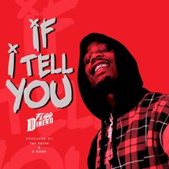 Flipp Dinero: If I Tell You