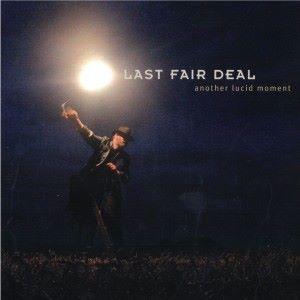 Last Fair Deal: Another Lucid Moment