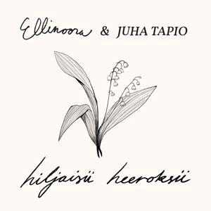 Ellinoora ja Juha Tapio: Hiljaisii heeroksii