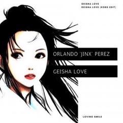 Orlando 'Jinx' Perez: Geisha Love