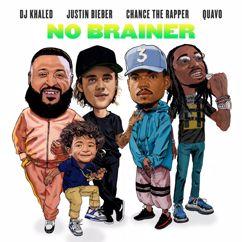 DJ Khaled feat. Justin Bieber, Chance the Rapper & Quavo: No Brainer