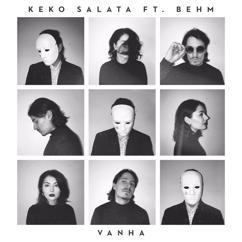 Keko Salata feat. BEHM: Vanha