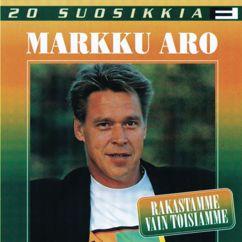 Markku Aro: 20 Suosikkia / Rakastamme vain toisiamme