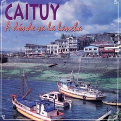 Caituy: A Dónde Va La Lancha (Remastered)
