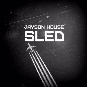 Jayson House: Sled