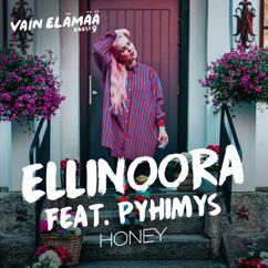 Ellinoora, Pyhimys: Honey (feat. Pyhimys) [Vain elämää kausi 9]