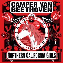 Camper Van Beethoven: Northern California Girls (Radio Edit)