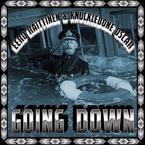 Eero Raittinen & Knucklebone Oscar: Going Down