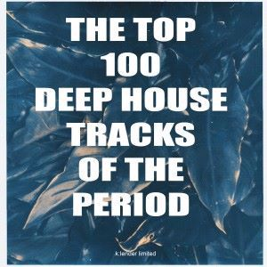 Various Artists: The Top 100 Deep House Tracks of the Period