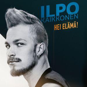 Ilpo Kaikkonen: Hei elämä!