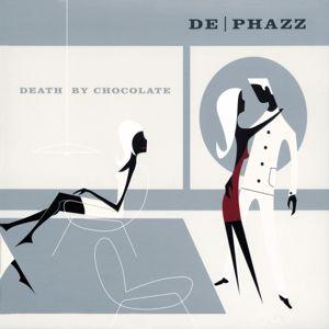 De-Phazz: Death By Chocolate
