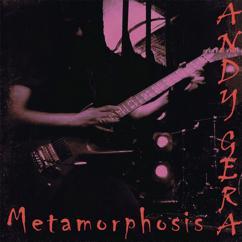 Andy Gera: Metamorphosis