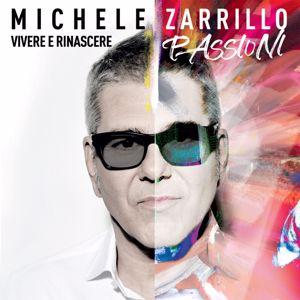 Michele Zarrillo: Vivere E Rinascere - Passioni