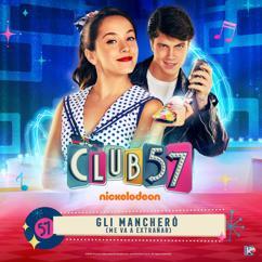 Evaluna Montaner & Club 57 Cast: Gli Mancherò (Me Va a Extrañar)