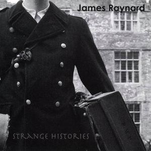 James Raynard: Strange Histories