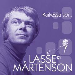Lasse Mårtenson: (MM) Kaikessa soi...