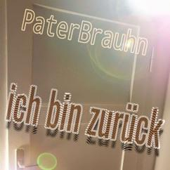 Paterbrauhn: Ich bin zurück
