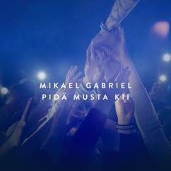 Mikael Gabriel: Pidä Musta Kii