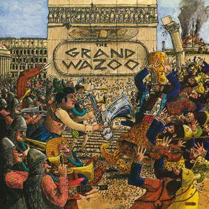 Frank Zappa: The Grand Wazoo