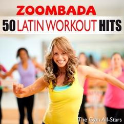 The Gym All-Stars: 50 Latin Workout Hits - Zoombada