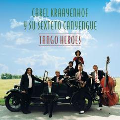 Carel Kraayenhof: Tango Heroes