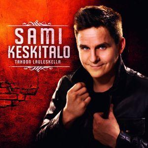 Sami Keskitalo: Tahdon lauleskella