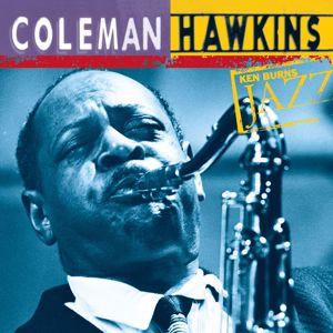Coleman Hawkins: Coleman Hawkins: Ken Burns's Jazz