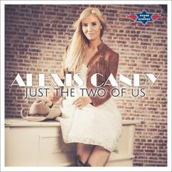 Alexis Candy: Just the Two of Us